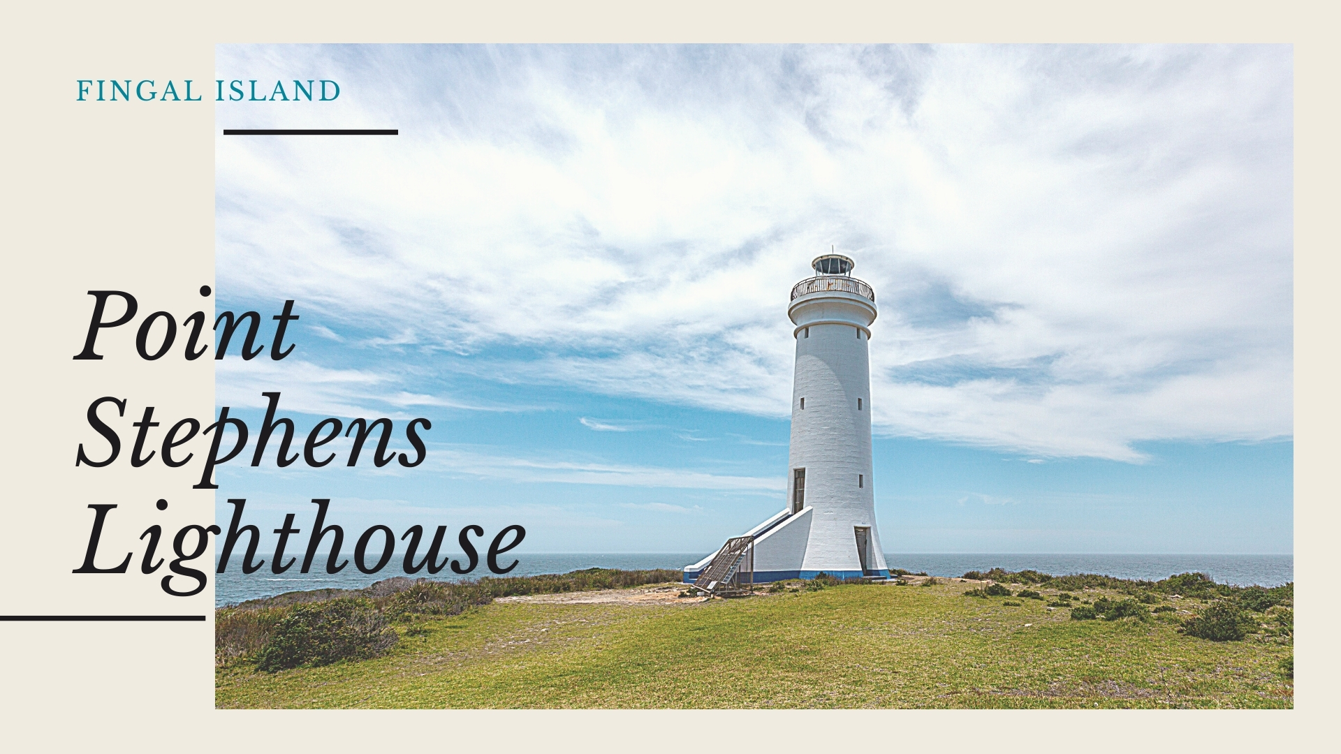 Point Stephens Lighthouse, Fingal Bay